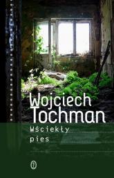 Wściekły pies - Wojciech Tochman | mała okładka