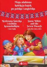 Moja ulubiona kolekcja bajek po polsku i angielsku Królewna Śnieżka i siedmiu krasnoludków i inne bajki -  | mała okładka