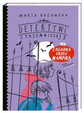 Zagadka grobu wampira Detektywi z Tajemniczej 5 - Marta Guzowska | mała okładka