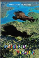 Malowany Ptasior - Aleksander Szumański | mała okładka