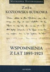 Wspomnienia z lat 1893-1923 - Zofia Kozłowska-Budkowa | mała okładka