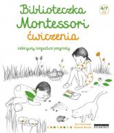 Biblioteczka Montessori Ćwiczenia Odkrywaj bogactwo przyrody - Eve Herrmann | mała okładka