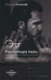 Psychologia hejtu Czyli jak radzić sobie z krytyką w życiu osobistym i zawodowym - Mateusz Grzesiak | mała okładka