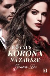 Royals Tom 3 Korona na zawsze - Geneva Lee | mała okładka