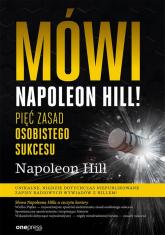 Mówi Napoleon Hill! Pięć zasad osobistego sukcesu - Napoleon Hill   mała okładka