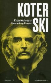 Dzień świra i inne teksty filmowe - Marek Koterski | mała okładka