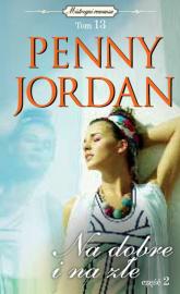 Na dobre i na złe Część 2 - Penny Jordan | mała okładka