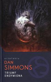 Triumf Endymiona Tom 4 Cykl Hyperion - Dan Simmons | mała okładka