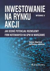 Inwestowanie na rynku akcji Jak ocenić potencjał rozwojowy firm notowanych na GPW w Warszawie - Nawrocki Tomasz, Jabłoński Bartłomiej   mała okładka