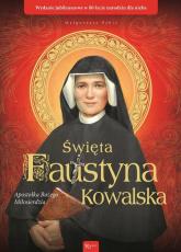 Święta Faustyna Kowalska Apostołka Bożego Miłosierdzia - Małgorzata Pabis | mała okładka