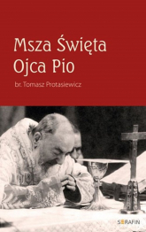 Msza Święta Ojca Pio - Tomasz Protasiewicz | mała okładka