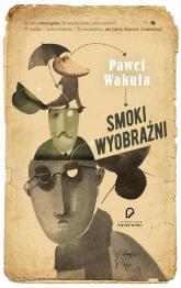 Smoki wyobraźni - Paweł Wakuła | mała okładka