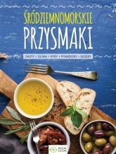 Śródziemnomorskie przysmaki Pasty, oliwa, ryby, pomidory, desery -  | mała okładka