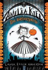 Amelka Kieł i Bal Barbarzyńców - Anderson Laura Ellen | mała okładka
