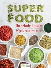 Superfood do szkoły i pracy W jedzeniu jest moc -  | mała okładka