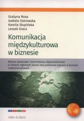 Komunikacja miedzykulturowa w biznesie - Gracz Leszek, Ostrowska Izabela, Rosa Grażyna, Słupińska Kamila | mała okładka