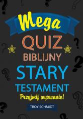 Mega quiz biblijny - Stary Testament - Troy Schmidt | mała okładka