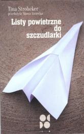Listy powietrzne do szczudlarki - Tina Stroheker | mała okładka