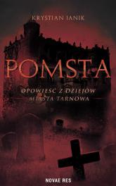 Pomsta Opowieść z dziejów miasta Tarnowa - Krystian Janik | mała okładka