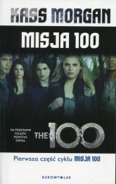 Misja 100 - Kass Morgan | mała okładka