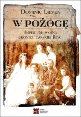 W pożogę Imperium wojna i koniec carskiej Rosji - Dominic Lieven | mała okładka