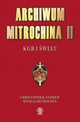 Archiwum Mitrochina Tom 2 KGB I Świat - Andrew Christopher, Mitrokhin Vasili | mała okładka