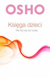 Księga dzieci Nie bój się być sobą - Osho | mała okładka