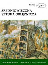 Średniowieczna sztuka oblężnicza - Christopher Gravett | mała okładka