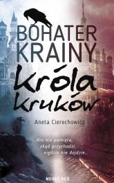 Bohater Krainy Króla Kruków - Aneta Cierechowicz | mała okładka