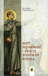 Boży wędrowiec - Święty Stanisław Kostka - Marek Wójtowicz | mała okładka