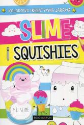 Slime and squishies Wypełniaj ozdabiaj koloruj -  | mała okładka