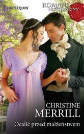 Ocalić przed małżeństwem Romans Historyczny - Christine Merrill | mała okładka