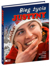 Bieg życia Justyny - Sosnowski Adam, Stanowski Andrzej | mała okładka