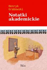 Notatki akademickie - Henryk Grabowski | mała okładka