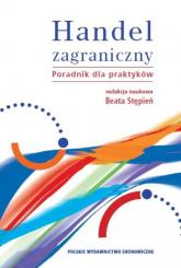 Handel zagraniczny z płytą CD Poradnik dla praktyków - Beata Stępień   mała okładka