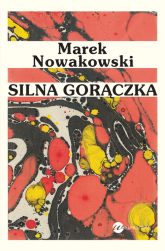 Silna gorączka - Marek Nowakowski | mała okładka