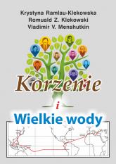 Korzenie i Wielkie wody z płytą CD - Ramlau-Klekowska Krystyna, Klekowski Z. Romua | mała okładka