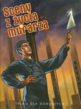 Sceny z życia murarza - Szyłak Jerzy, Pałka Maciej, Wicherek Leszek | mała okładka