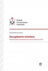 Zarządzanie miastem Wyzwania dla Europejskiej Stolicy Kultury Wrocław 2016 - Aldona Wiktorska-Święcka | mała okładka