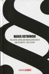 Teatr sprawiedliwości Aktorzy i kulisy - Marek Ostrowski | mała okładka