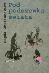 Pod podszewką świata - Magda Omilianowicz | mała okładka