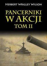 Pancerniki w akcji Tom 2 - Wrigley Wilson Herbert | mała okładka