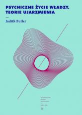 Psychiczne życie władzy Teorie ujarzmienia - Judith Butler   mała okładka
