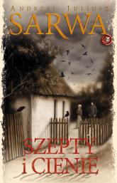 Szepty i Cienie - Sarwa Andrzej Juliusz | mała okładka