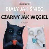 Biały jak śnieg i czarny jak węgiel - Hilli Rand | mała okładka