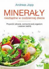 Minerały niezbędne w codziennej diecie - Andreas Jopp | mała okładka