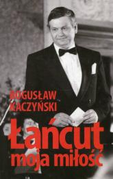 Łańcut moja miłość - Bogusław Kaczyński | mała okładka