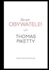 Do urn obywatele! - Thomas Piketty | mała okładka