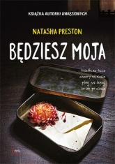 Będziesz moja - Natasha Preston   mała okładka