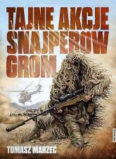 Tajne akcje snajperów GROM - Tomasz Marzec | mała okładka